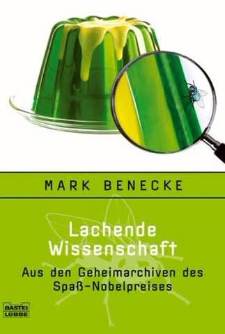 Lachende Wissenschaft; Aus Den Geheimarchiven Des Spass-Nobelpreises