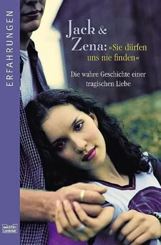Jack und Zena. Sie dürfen uns nie finden: Die wahre Geschichte einer tragischen Liebe (Bastei-Lübbe Taschenbücher)