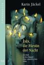 Isis, Fürstin Der Nacht; Als Kind In Den Fängen Einer Satanistischen Sekte. (Erfahrungen)