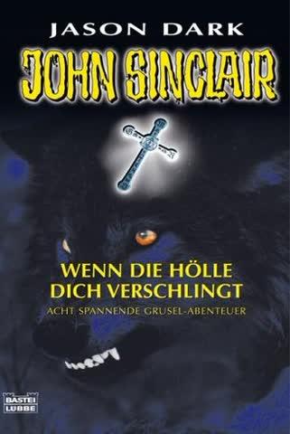 John Sinclair: Wenn die Hölle dich verschlingt. Acht spannende Grusel-Abenteuer