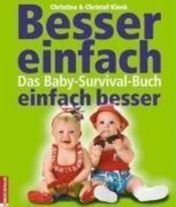 Besser Einfach - Einfach Besser. Das Baby-Survival-Buch