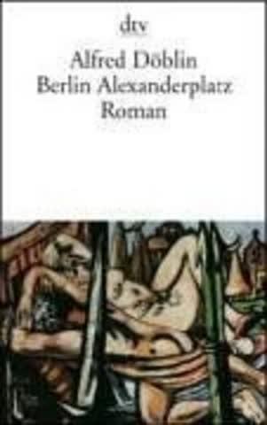 Berlin Alexanderplatz; Die Geschichte Vom Franz Biberkopf