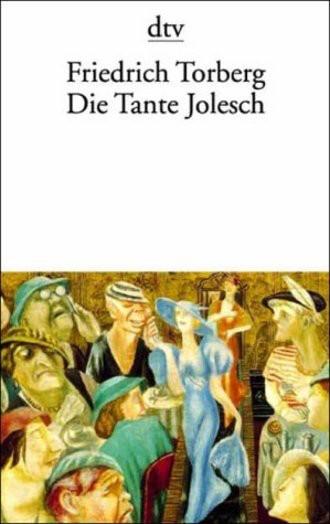 Die Tante Jolesch Oder Der Untergang Des Abendlandes In Anekdoten.