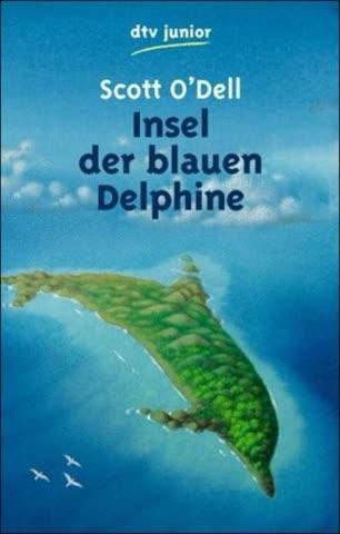 Insel Der Blauen Delphine; (In Neuer Rechtschreibung)