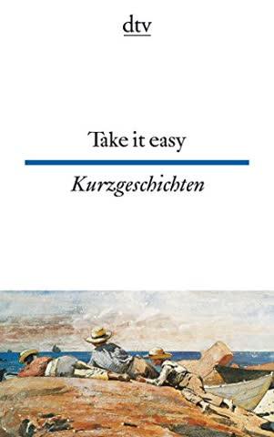 Take it easy Englische und amerikanische Kurzgeschichten: Erzählungen aus dem 19. und 20. Jahrhundert
