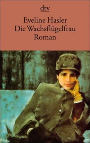 Die Wachsflügelfrau: Geschichte der Emily Kempin-Spyri Roman (dtv Fortsetzungsnummer 0)