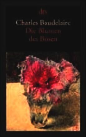 Die Blumen Des Bösen; Les Fleurs Du Mal