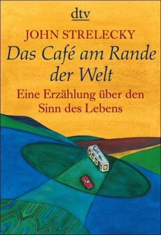 Das Café Am Rande Der Welt; Eine Erzählung Über Den Sinn Des Lebens