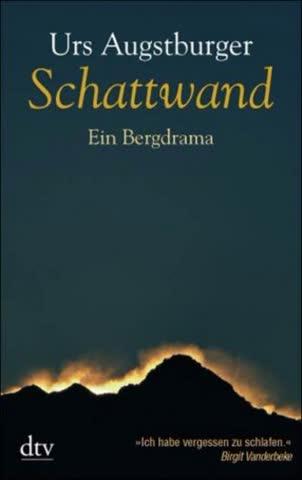 Schattwand; Ein Bergdrama
