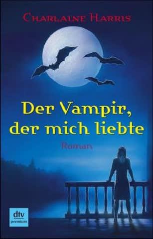 Der Vampir, der mich liebte. Roman