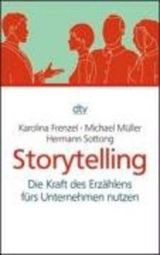 Storytelling: Die Kraft des Erzählens fürs Unternehmen nutzen
