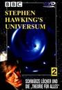 Stephen Hawkings Universum Teil 2: Schwarze Löcher und die \