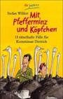 Mit Pfefferminz Und Köpfchen; 13 Rätselhafte Fälle Für Kommissar Dietrich