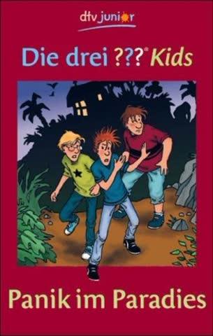 Die drei Fragezeichen-Kids, Bd.1, Panik im Paradies