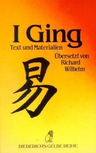I-Ging: Text u. Materialien. Diederichs Gelbe Reihe China Bd.1