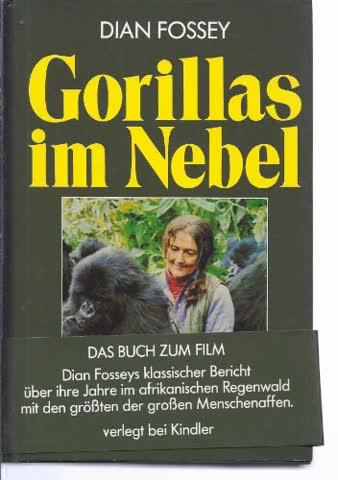 Gorillas im Nebel. Mein Leben mit den sanften Riesen.