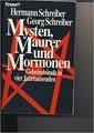 Mysten, Maurer und Mormonen. Geheimbünde in vier Jahrtausenden.