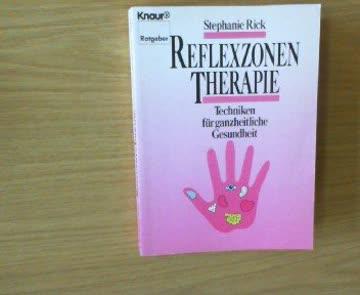 Reflexzonentherapie. Techniken für ganzheitliche Gesundheit. (Knaur Taschenbücher. Ratgeber)