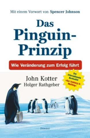 Das Pinguin-Prinzip; Wie Veränderung Zum Erfolg Führt