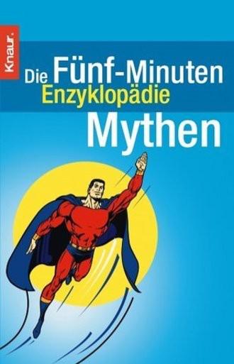 Die Fünf-Minuten-Enzyklopädie Der Mythen