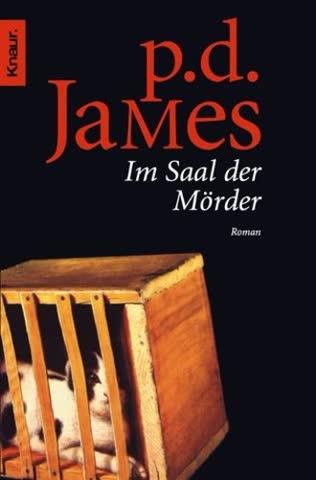 Im Saal der Mörder (Die Dalgliesh-Romane, Band 12)