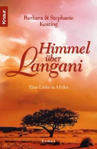 Himmel Über Langani; Eine Liebe In Afrika