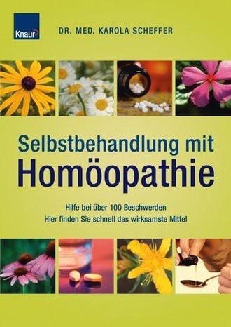 Selbstbehandlung mit Homöopathie: Hilfe bei über 100 Beschwerden Hier finden Sie schnell das wirksamste Mittel