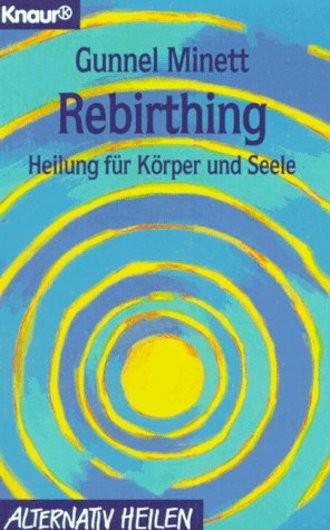 Rebirthing. Heilung für Körper und Seele.