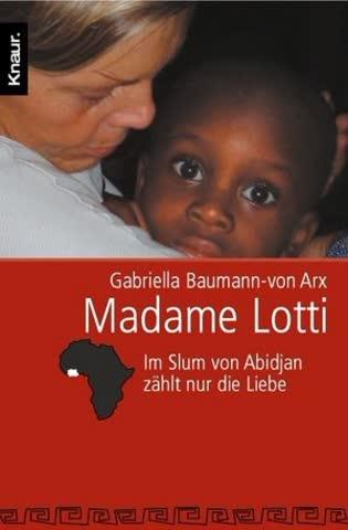 Madame Lotti: Im Slum von Abidjan zählt nur die Liebe