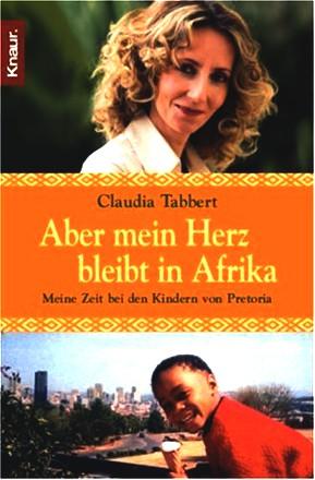 Aber Mein Herz Bleibt In Afrika; Meine Zeit Bei Den ...