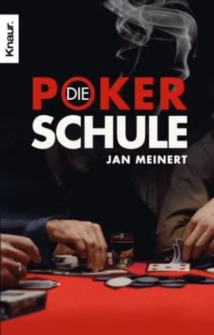 Die Poker-Schule: Texas-Hold'em-Poker für Anfänger und Fortgeschrittene - ohne Limit spielend Geld verdienen