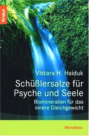 Schüßlersalze für Psyche und Seele: Biomineralien für das innere Gleichgewicht