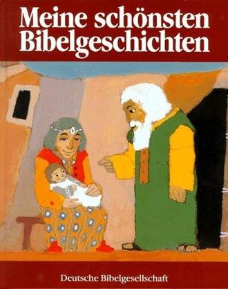 Meine Schönsten Bibelgeschichten; Eine Bilderbibel