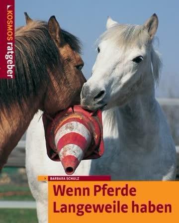 Wenn Pferde Langeweile Haben