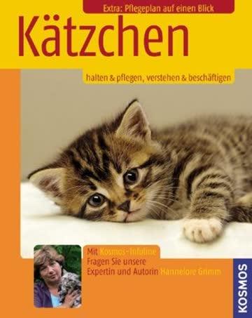 Kätzchen; Halten Und Pflegen, Verstehen Und Beschäftigen. Extra: Pflegeplan Auf Einen Blick