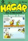 Hägar der Schreckliche. Lieber Hammer als Amboß. (Bd. 22). ( Cartoon).