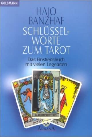 Schlüsselworte Zum Tarot; Das Einstiegsbuch Mit Vielen Legearten