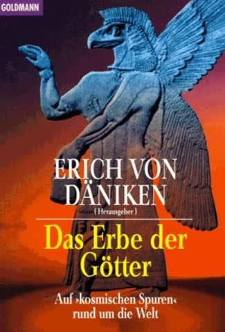 Das Erbe der Götter. Auf 'kosmischen Spuren' rund um die Welt.