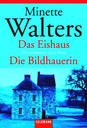 Im Eishaus / Die Bildhauerin; Zwei Romane In Einem Band