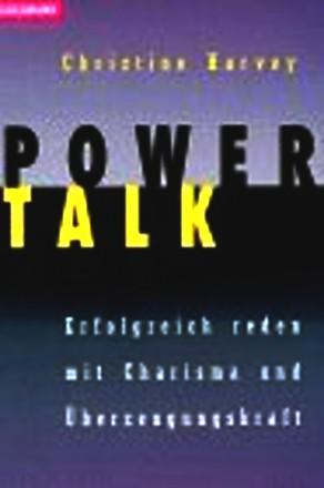 Power Talk. Erfolgreich reden mit Charisma und Überzeugungskraft.