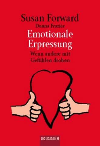 Emotionale Erpressung: Wenn andere mit Gefühlen drohen