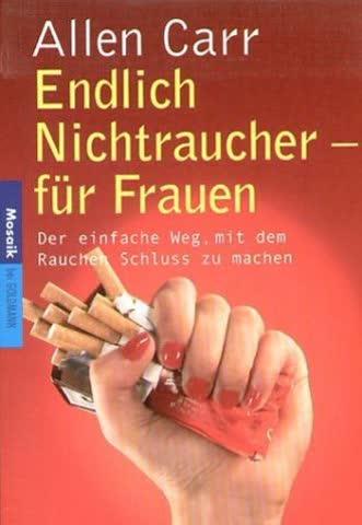 Endlich Nichtraucher - Für Frauen; Der Einfache Weg, Mit Dem Rauchen Schluss Zu Machen