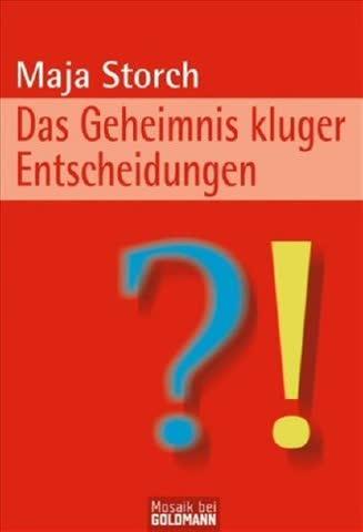 Das Geheimnis Kluger Entscheidungen