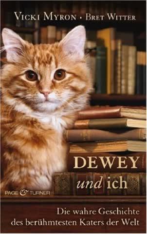 Dewey und ich: Die wahre Geschichte des berühmtesten Katers der Welt