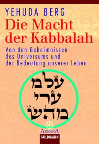 Die Macht Der Kabbalah; Von Den Geheimnissen Des Universums Und Der Bedeutung Unserer Leben