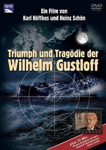 Triumph und Tragödie der Wilhelm Gustloff