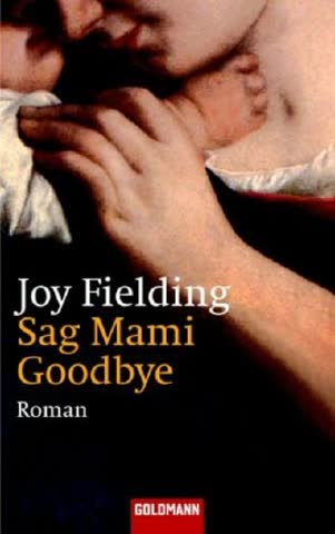 Sag Mami Good-bye: Roman