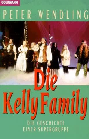 Die Kelly Family. Die Geschichte einer Supergruppe.