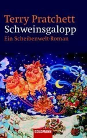 Schweinsgalopp: Ein Scheibenwelt-Roman