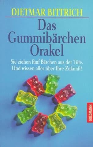 Das Gummibärchen Orakel; Sie Ziehen Fünf Bärchen Aus Der Tüte. Und Wissen Alles Über Ihre Zukunft!